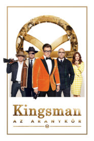 Kingsman: Az aranykör online teljes film