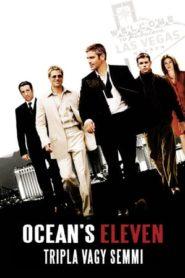 Ocean's Eleven – Tripla vagy semmi