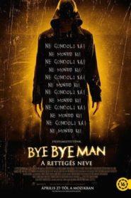 Bye Bye Man: A rettegés neve