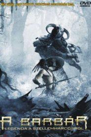 A Barbár – Legenda a szellemharcosról