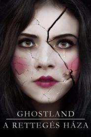 Ghostland – A rettegés háza online teljes film