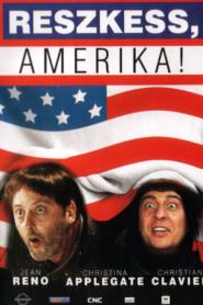 Reszkess, Amerika!