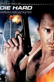 Die Hard – Drágán add az életed!