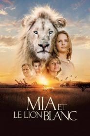 Mia és a fehér oroszlán online teljes film
